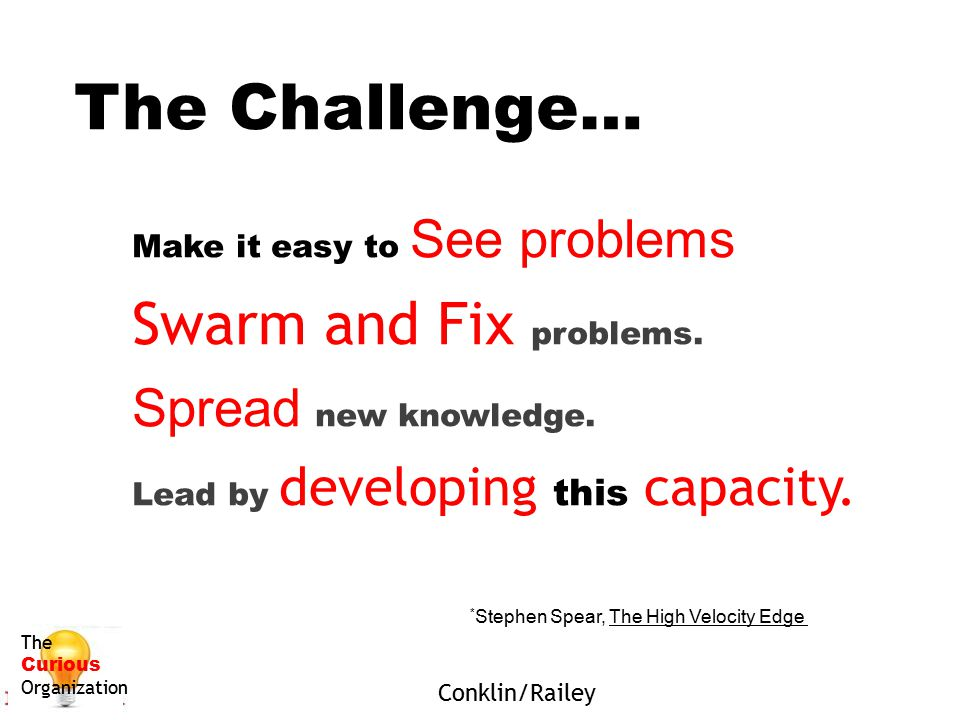 The Challenge… Swarm and Fix problems. Spread new knowledge.