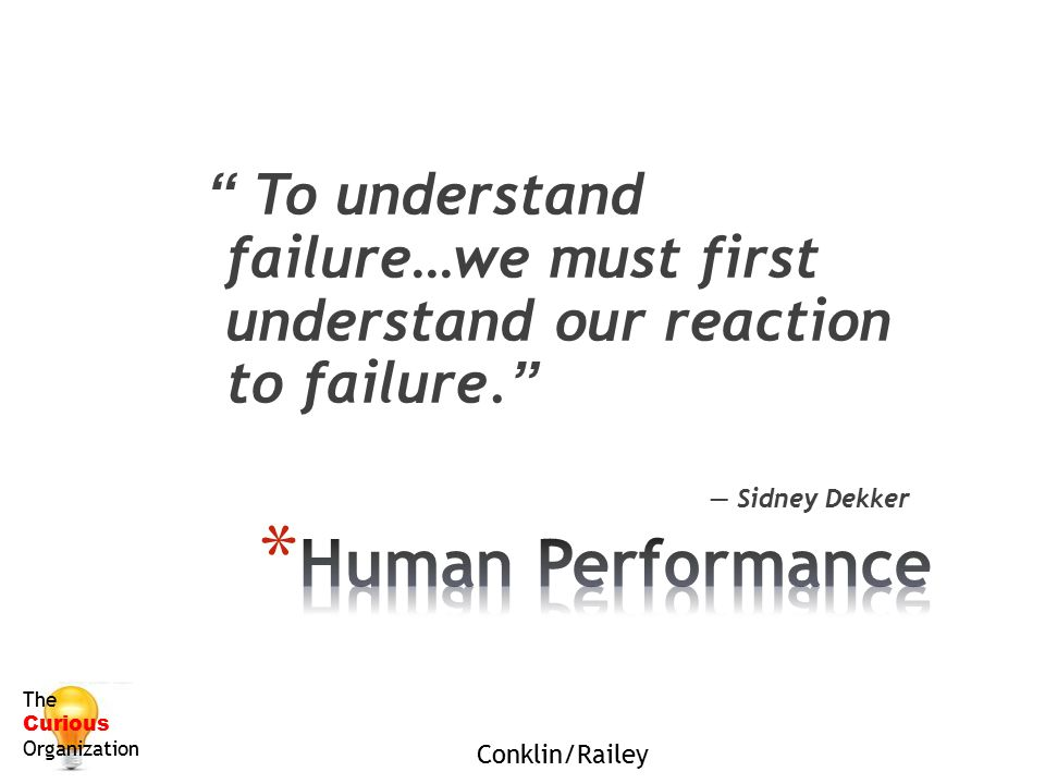 To understand failure…we must first understand our reaction to failure.