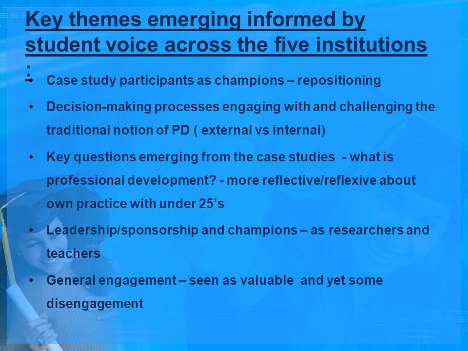 Key themes emerging informed by student voice across the five institutions :