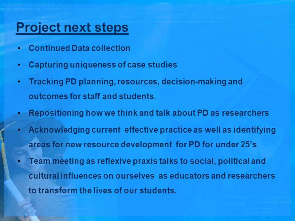 Project next steps Continued Data collection