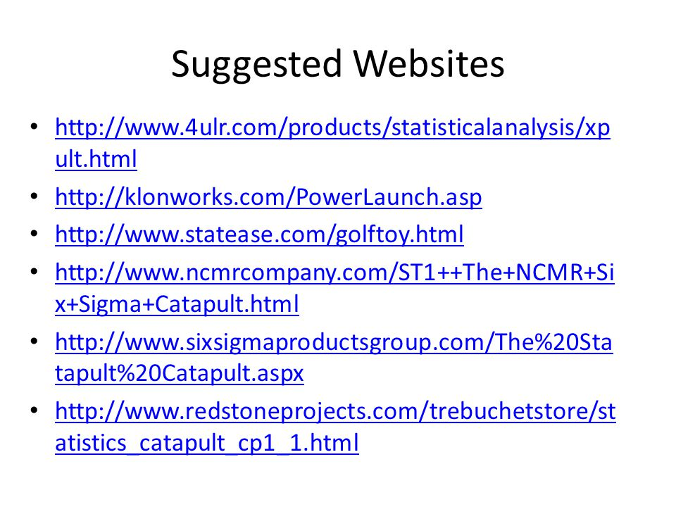 Suggested Websites http://www.4ulr.com/products/statisticalanalysis/xpult.html. http://klonworks.com/PowerLaunch.asp.