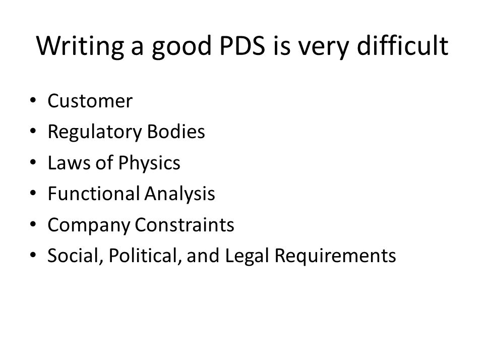 Writing a good PDS is very difficult