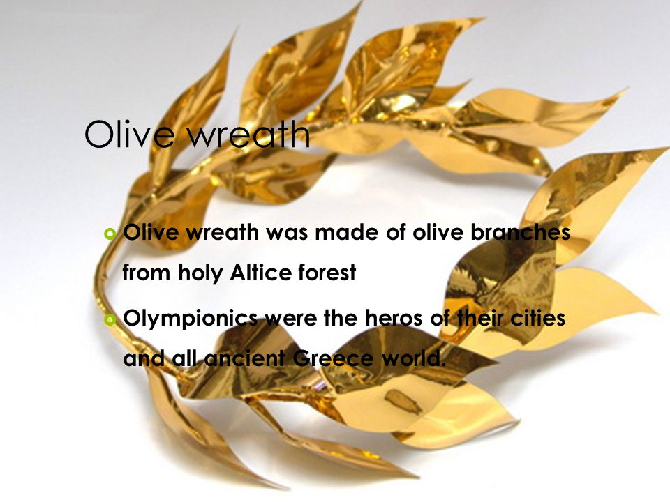 Olive wreath Olive wreath was made of olive branches from holy Altice forest.