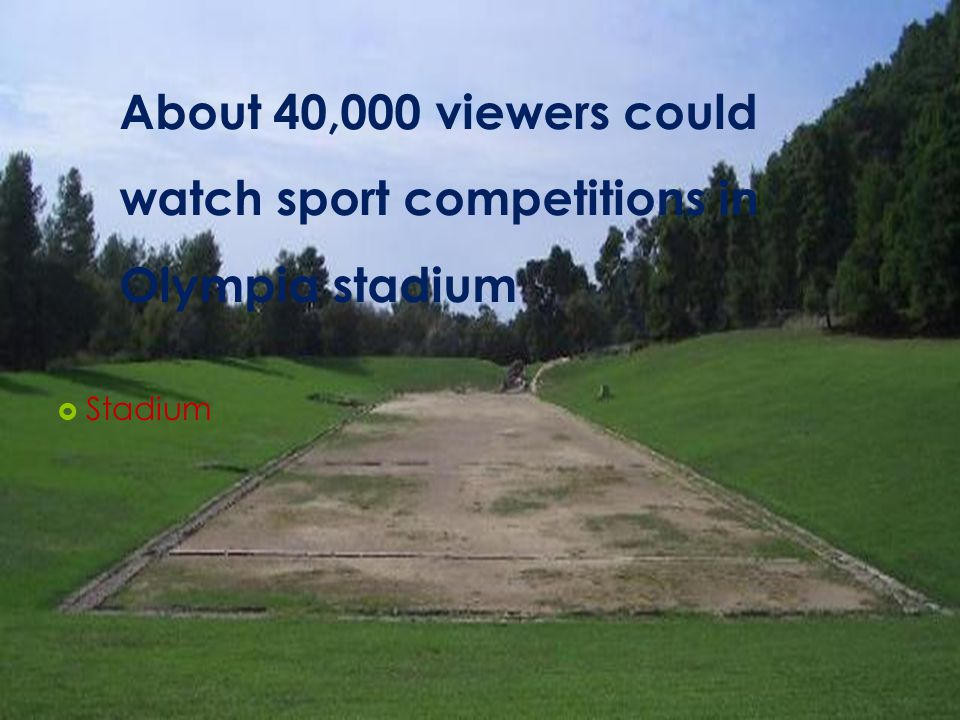 About 40,000 viewers could watch sport competitions in Olympia stadium