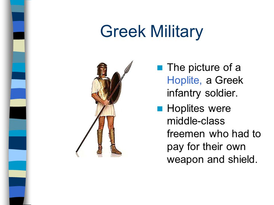 Greek Military The picture of a Hoplite, a Greek infantry soldier.