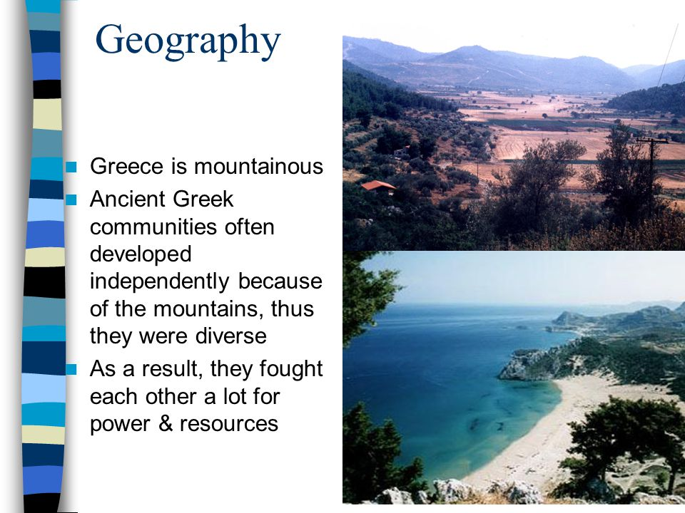 Geography Greece is mountainous