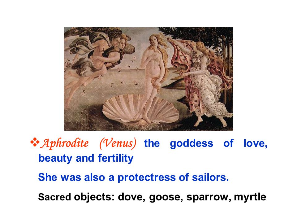 Aphrodite (Venus) the goddess of love, beauty and fertility