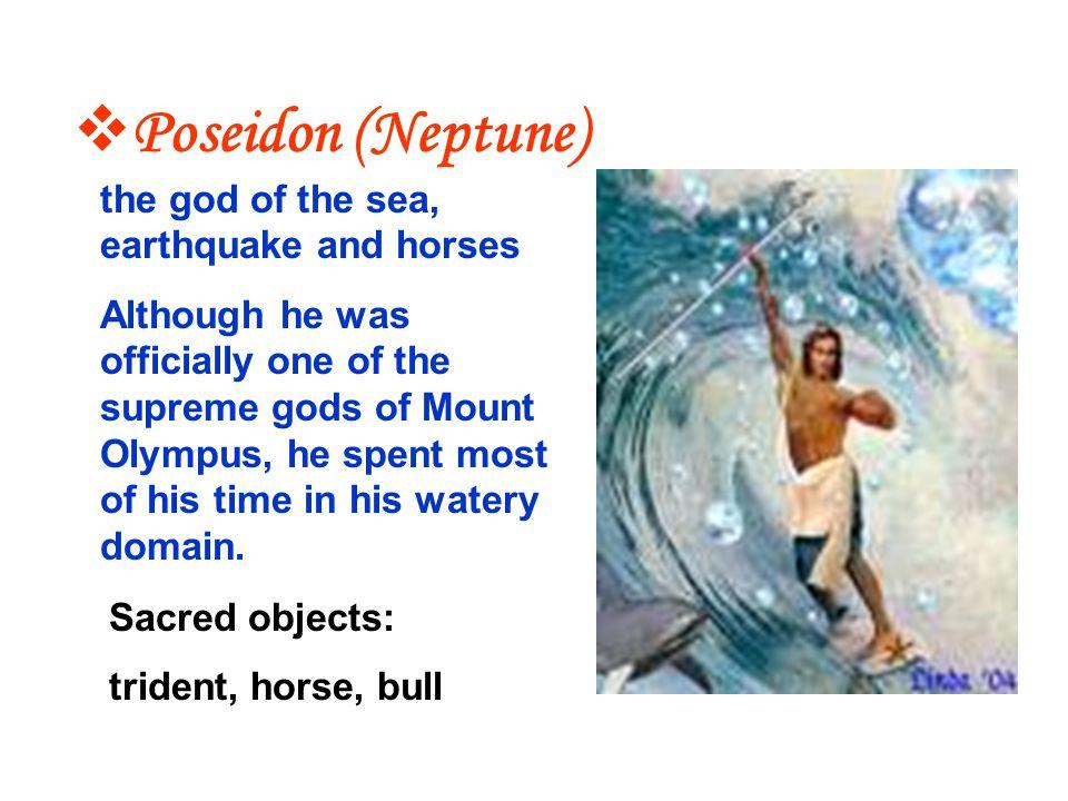 Poseidon (Neptune) the god of the sea, earthquake and horses