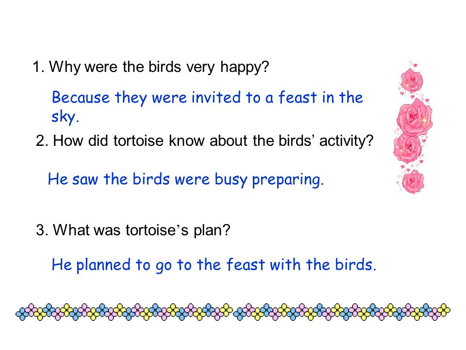 1. Why were the birds very happy