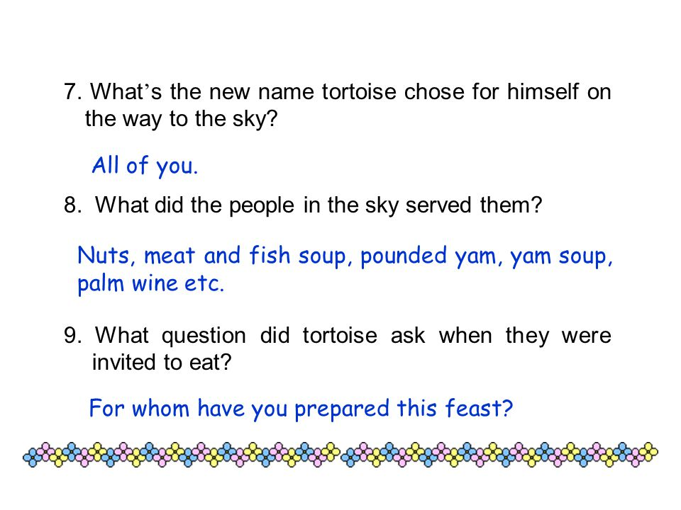 7. What's the new name tortoise chose for himself on the way to the sky