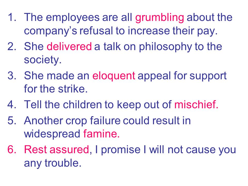 The employees are all grumbling about the company's refusal to increase their pay.