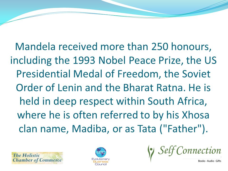 Mandela received more than 250 honours, including the 1993 Nobel Peace Prize, the US Presidential Medal of Freedom, the Soviet Order of Lenin and the Bharat Ratna.