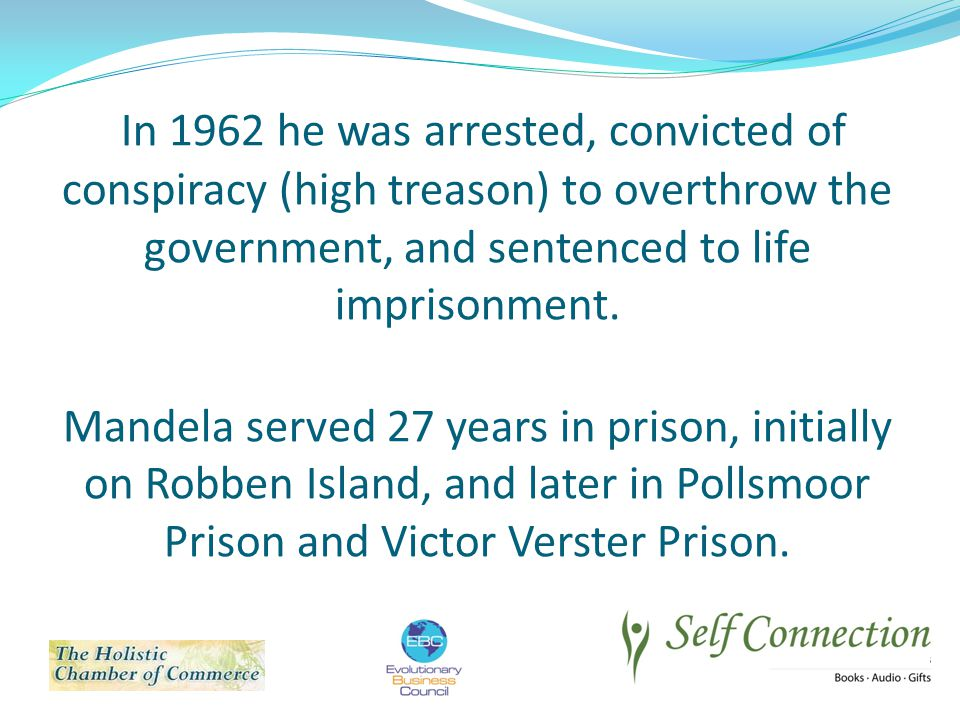 In 1962 he was arrested, convicted of conspiracy (high treason) to overthrow the government, and sentenced to life imprisonment.