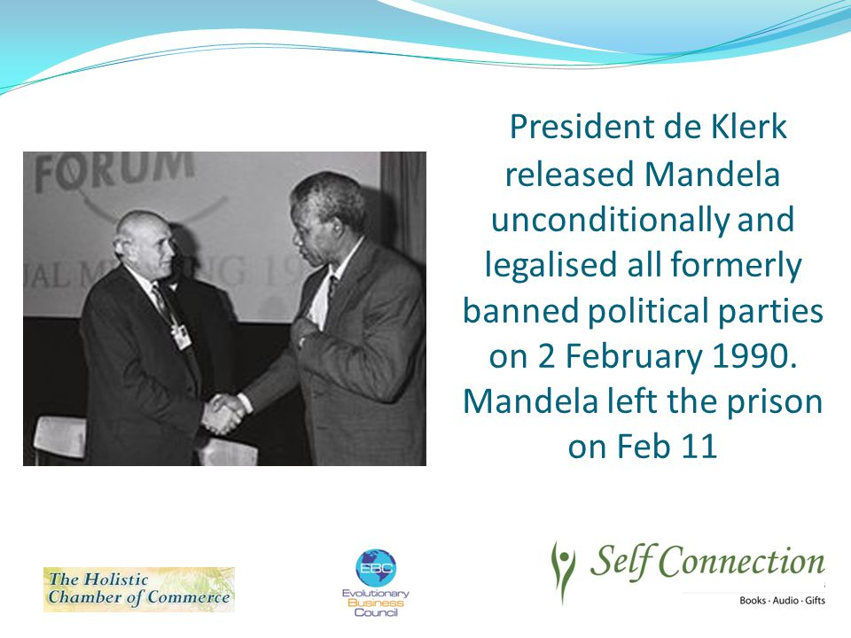 President de Klerk released Mandela unconditionally and legalised all formerly banned political parties on 2 February 1990.