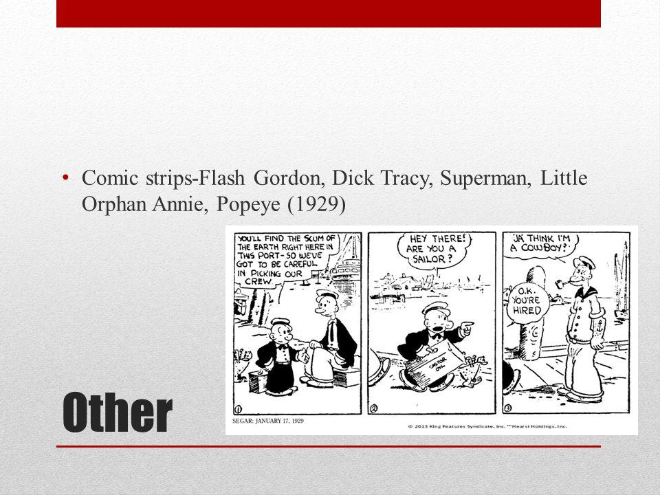 Comic strips-Flash Gordon, Dick Tracy, Superman, Little Orphan Annie, Popeye (1929)