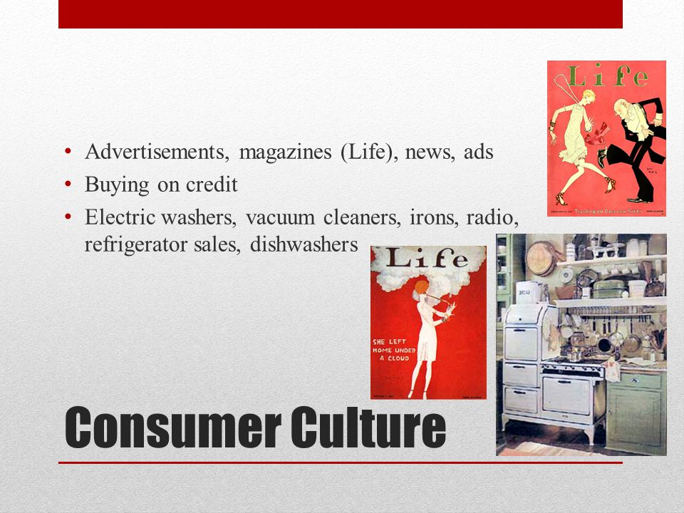 Consumer Culture Advertisements, magazines (Life), news, ads