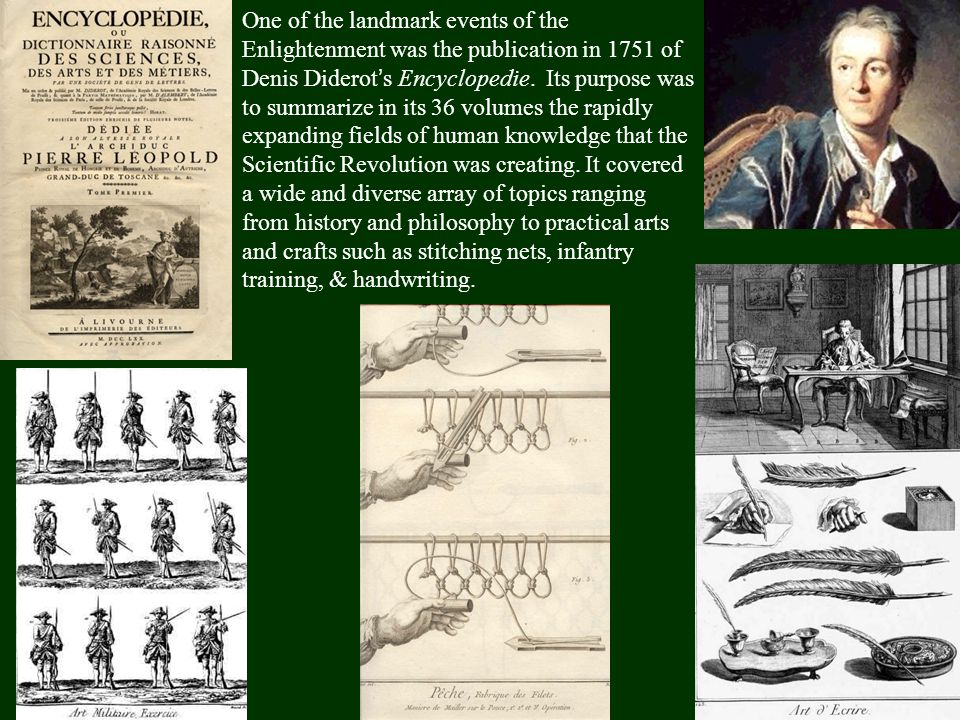 One of the landmark events of the Enlightenment was the publication in 1751 of Denis Diderot's Encyclopedie.