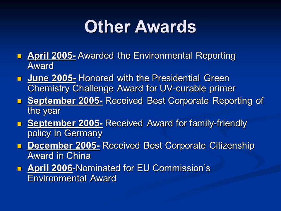 Other Awards April 2005- Awarded the Environmental Reporting Award