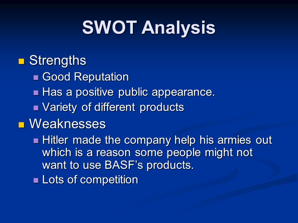 SWOT Analysis Strengths Weaknesses Good Reputation