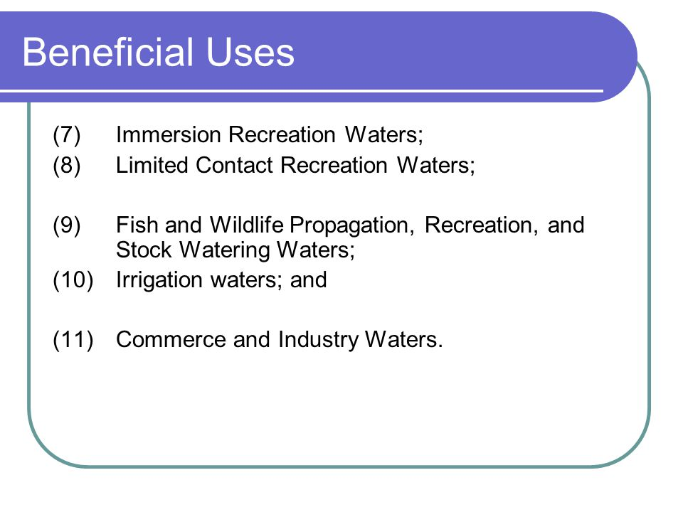 Beneficial Uses (7) Immersion Recreation Waters;
