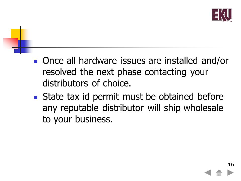 Once all hardware issues are installed and/or resolved the next phase contacting your distributors of choice.