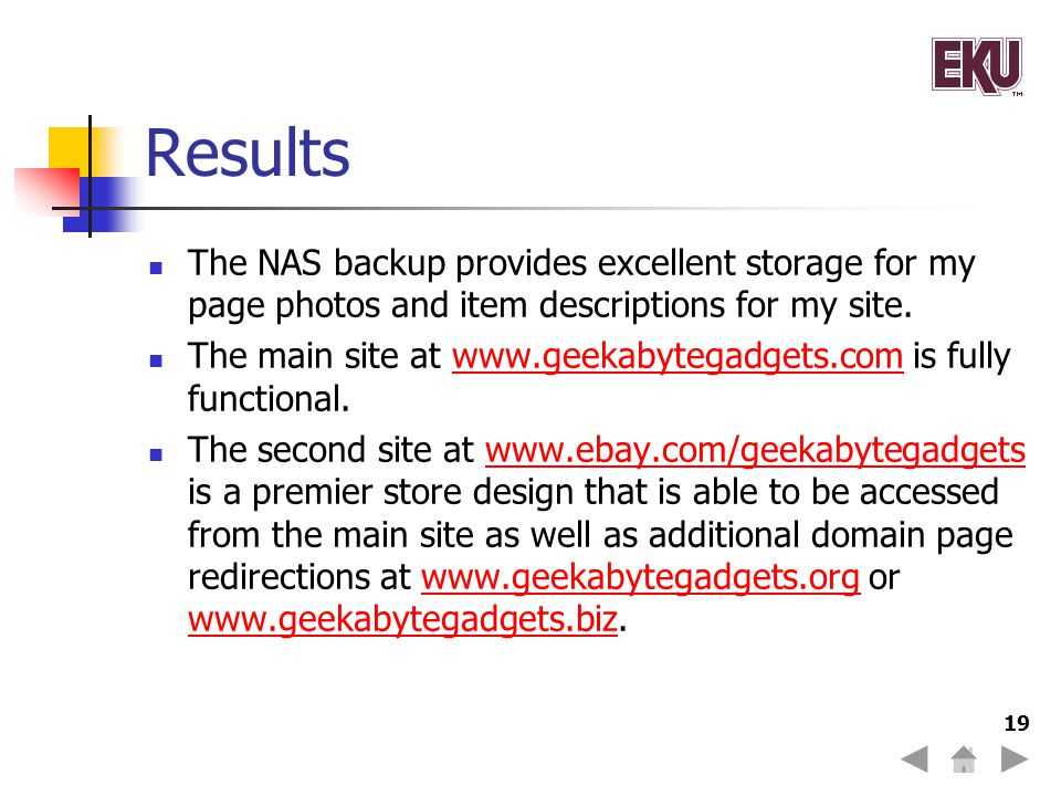 Results The NAS backup provides excellent storage for my page photos and item descriptions for my site.