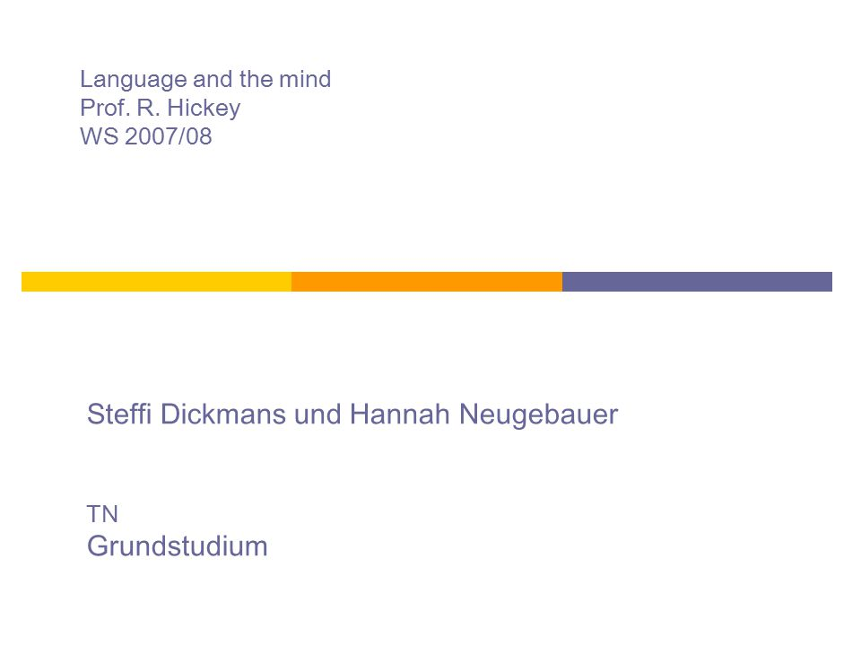 Language and the mind Prof. R. Hickey WS 2007/08