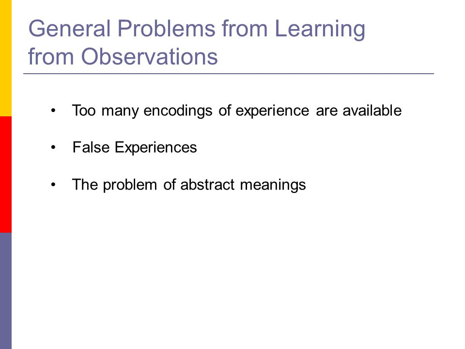 General Problems from Learning from Observations