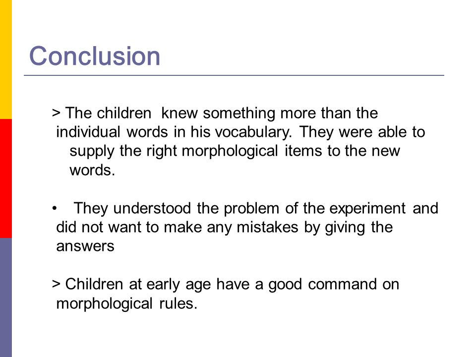 Conclusion > The children knew something more than the