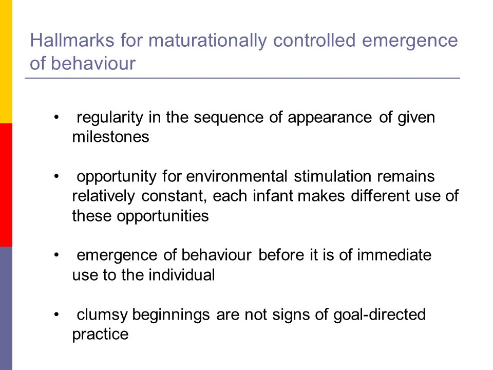 Hallmarks for maturationally controlled emergence of behaviour