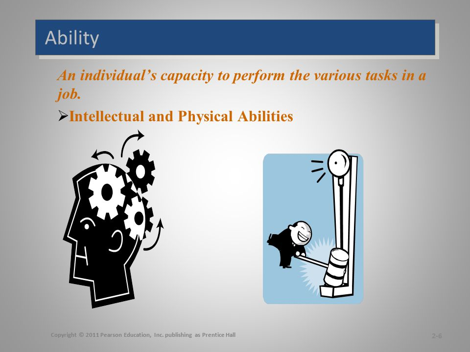 Ability Made up of two sets of factors: Intellectual Abilities