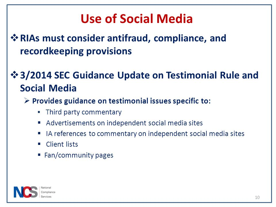 Use of Social Media RIAs must consider antifraud, compliance, and recordkeeping provisions.