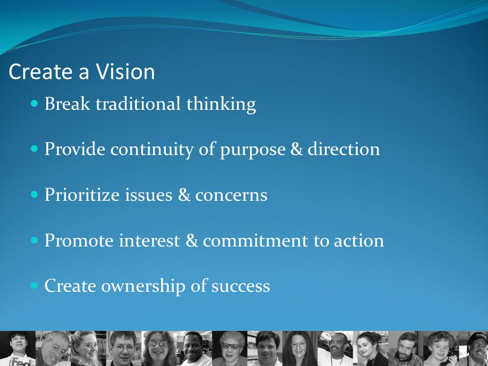 Create a Vision Break traditional thinking