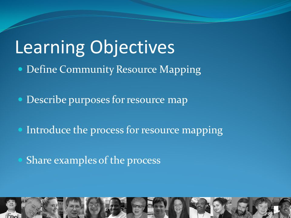 Learning Objectives Define Community Resource Mapping