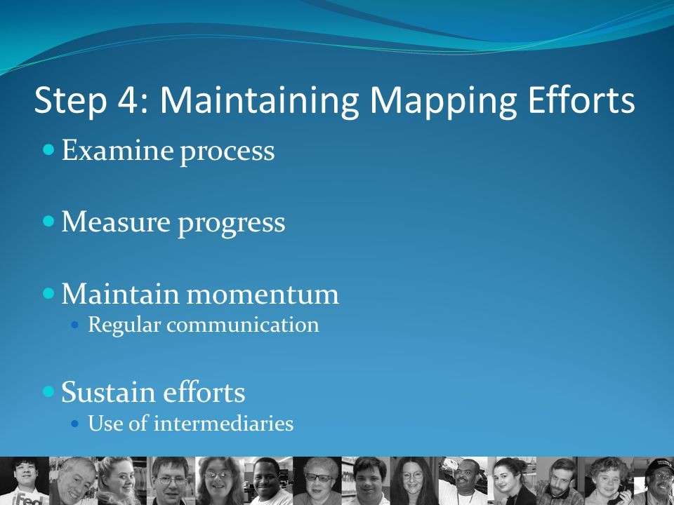 Step 4: Maintaining Mapping Efforts