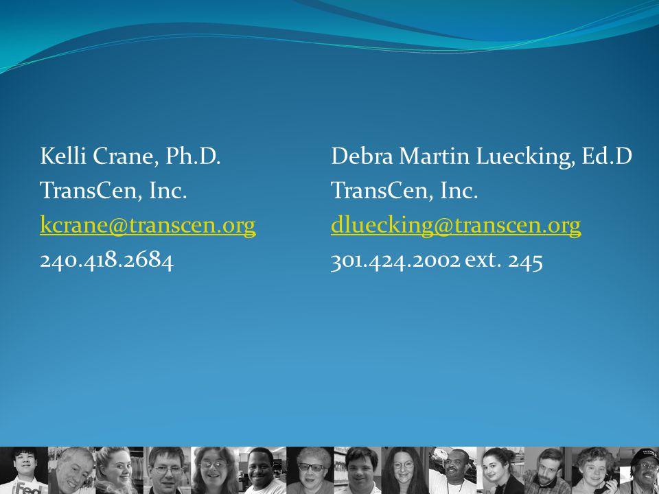 Kelli Crane, Ph.D. TransCen, Inc. kcrane@transcen.org 240.418.2684