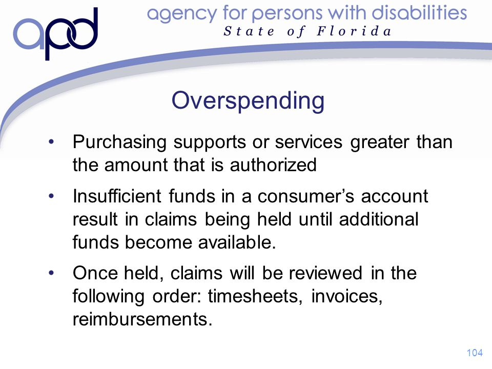 Overspending Purchasing supports or services greater than the amount that is authorized.