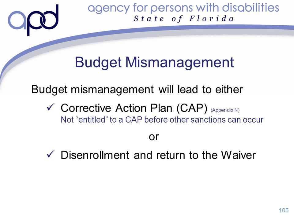 Budget Mismanagement Budget mismanagement will lead to either