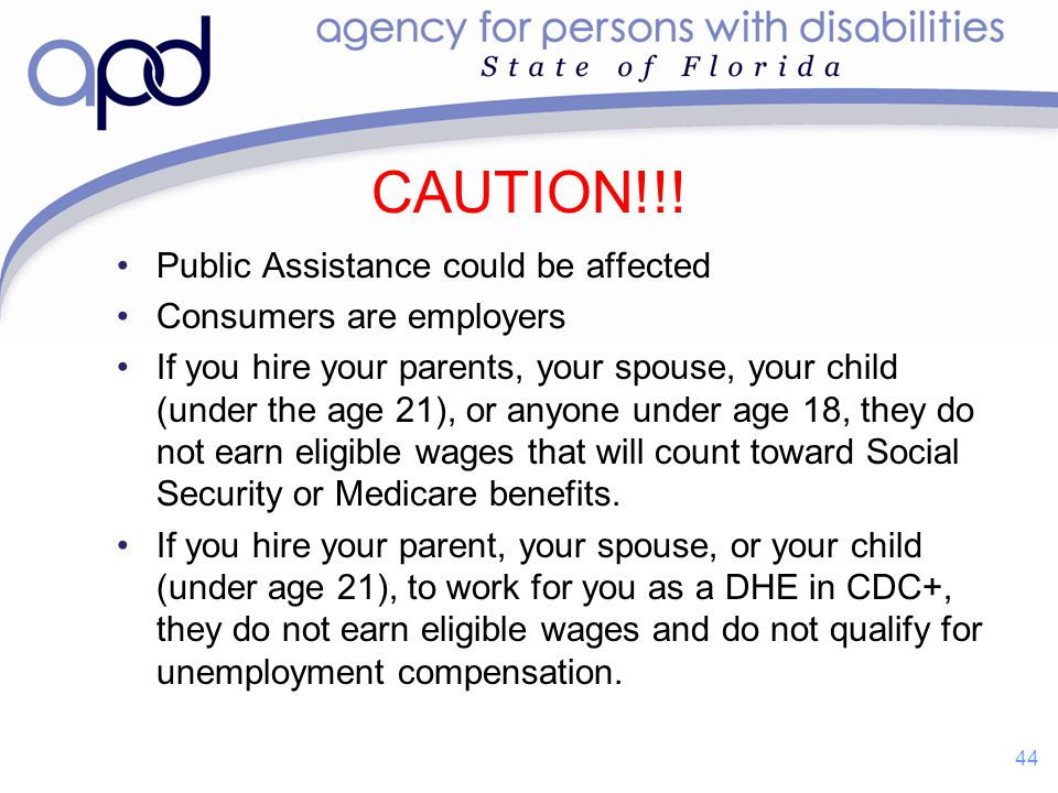 CAUTION!!! Public Assistance could be affected Consumers are employers