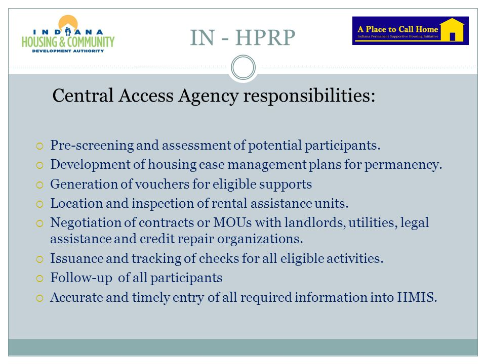 IN - HPRP Central Access Agency responsibilities: