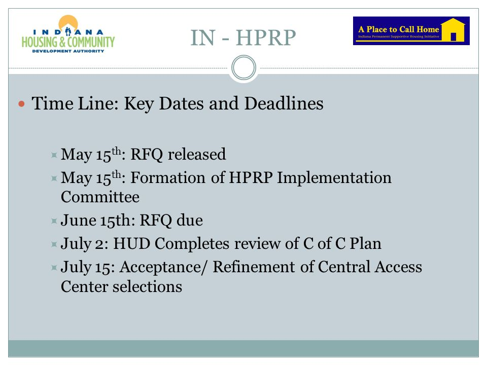 IN - HPRP Time Line: Key Dates and Deadlines May 15th: RFQ released