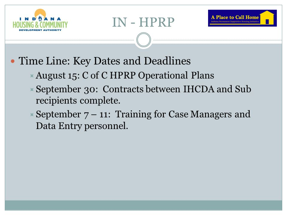 IN - HPRP Time Line: Key Dates and Deadlines