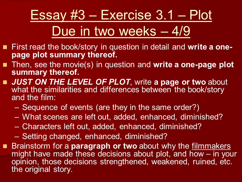 Essay #3 – Exercise 3.1 – Plot Due in two weeks – 4/9