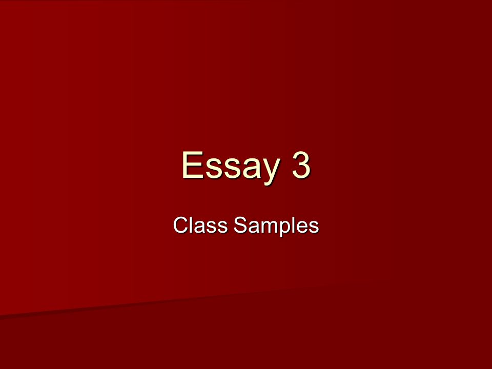 Essay 3 Class Samples