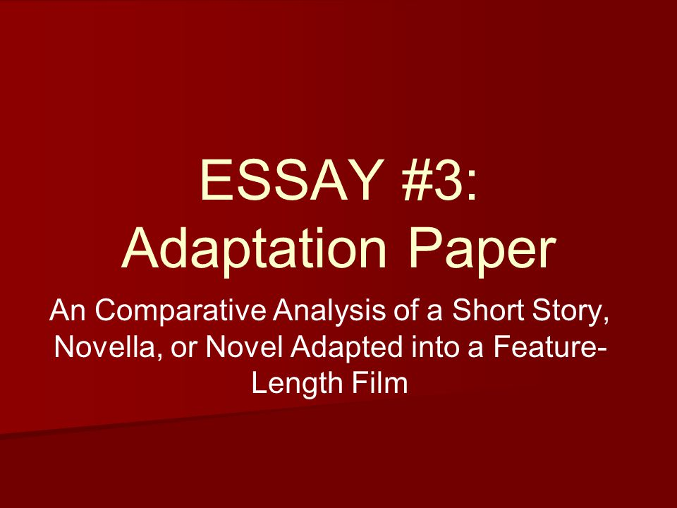 ESSAY #3: Adaptation Paper