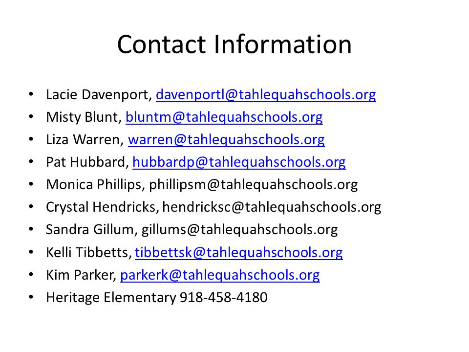 Contact Information Lacie Davenport, davenportl@tahlequahschools.org. Misty Blunt, bluntm@tahlequahschools.org.