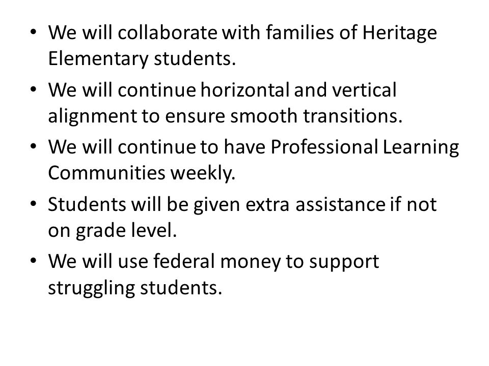 We will collaborate with families of Heritage Elementary students.