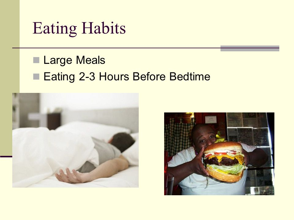 Eating Habits Large Meals Eating 2-3 Hours Before Bedtime