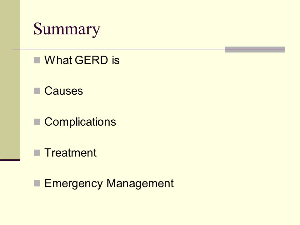 Summary What GERD is Causes Complications Treatment