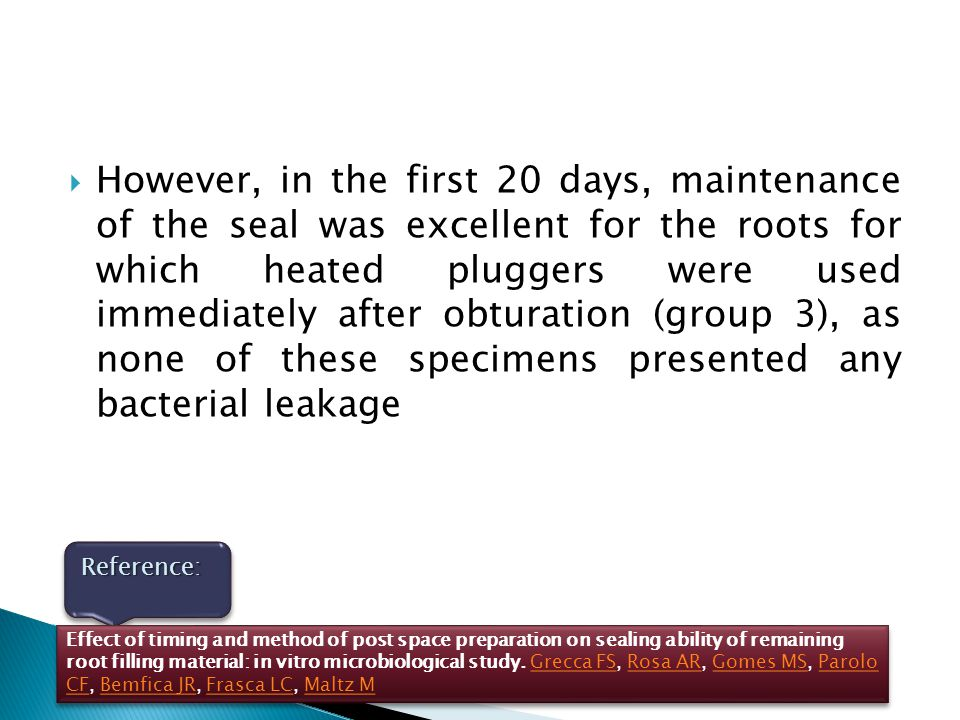 However, in the first 20 days, maintenance of the seal was excellent for the roots for which heated pluggers were used immediately after obturation (group 3), as none of these specimens presented any bacterial leakage